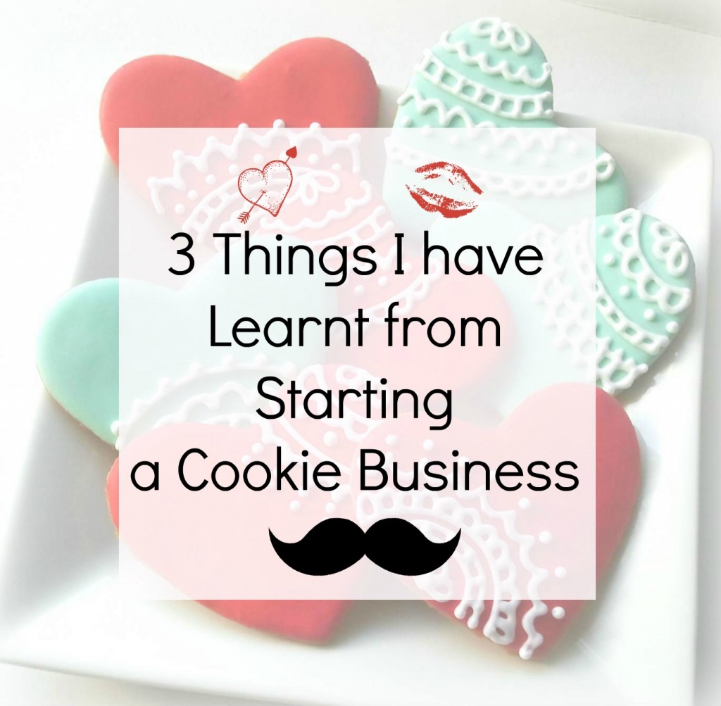 Learnt from starting a cookie business